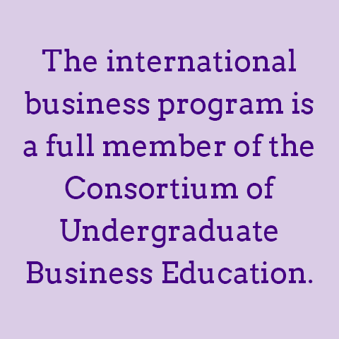 The international business program is a full member of the Consortium of Undergraduate Business Education.