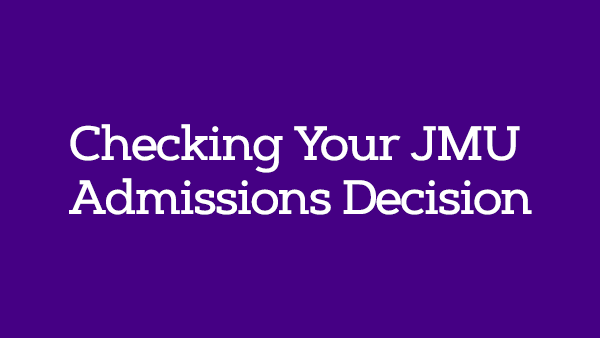 Check Your JMU Admissions Decision