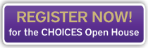 Register now for the Choices open houses
