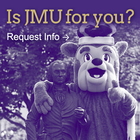 Is JMU for you? Click to request info. Image: Duke Dog mascot with his arm around the JMU James Madison statue