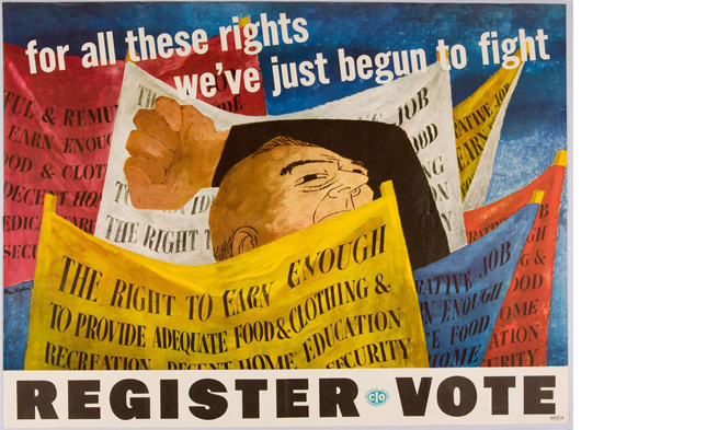 Ben Shahn's For All These Rights We've Just Begun to Fight, Register, Vote
