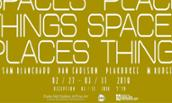Spaces Places Things