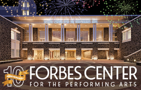 Forbes Center 10th Anniversary Season