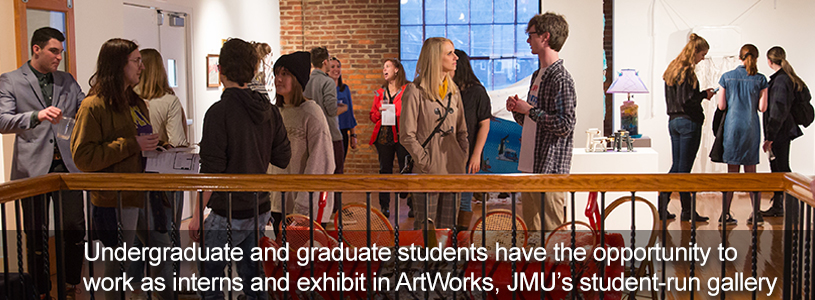 Intern and exhibit at the student-run artWorks Gallery