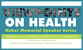 Viewpoints on Health: Huber Memorial Speaker Series