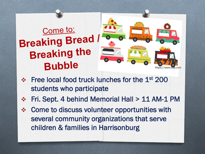 our purpose: hoping to provide a connection between organizations that support school-kids and their families in this community AND our students who trend toward meeting the needs of young people. We're shamelessly going to provide 200 free food-truck lunches for 200 students in an attempt to build long volunteer relationships with the community organizations. The food truck event will be next Fri. behind Mem Hall from 11 AM - 1 PM We appreciate all the support from our capable staff, particularly Yvonne, Joyce, and Vickie, as well as the support of our deans One final word - if you want to join the 200 students in eating outside, please do, but pack your own lunch as all the meals on the food trucks will be spoken for.