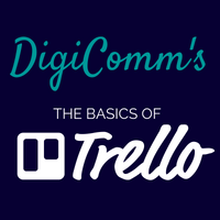 DigiComm Presents: Trello, The Basics