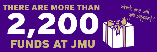 There are more than 2,200 funds at JMU