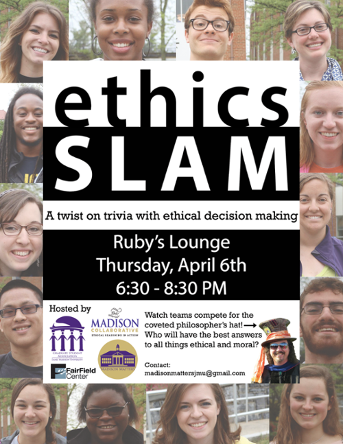 Ethics Slam poster featuring event details in black and white text surrounded by photos of diverse students