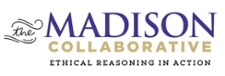 The Madison Collaborative: Ethical Reasoning in Action