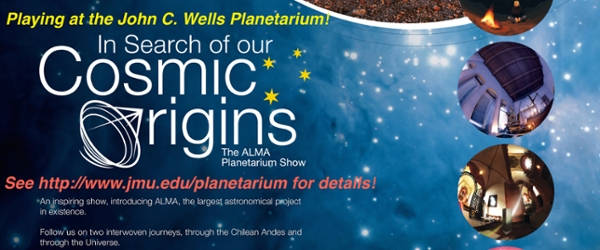 In Search of Our Cosmic Origins at the JMU Planetarium