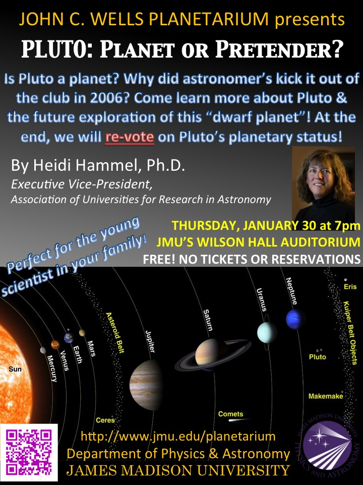 Pluto: Planet or Pretender? Thursday, January 30 at 7pm in JMU's Wilson Hall Auditorium