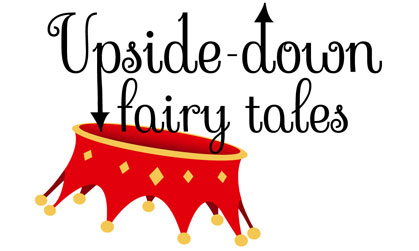 Upside-Down Fairy Tales