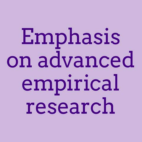 Emphasis on advanced empirical research