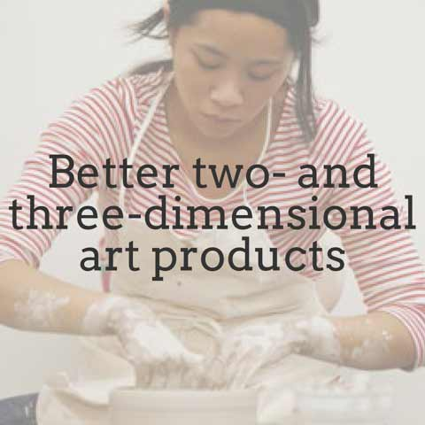 Better two- and three-dimensional art products