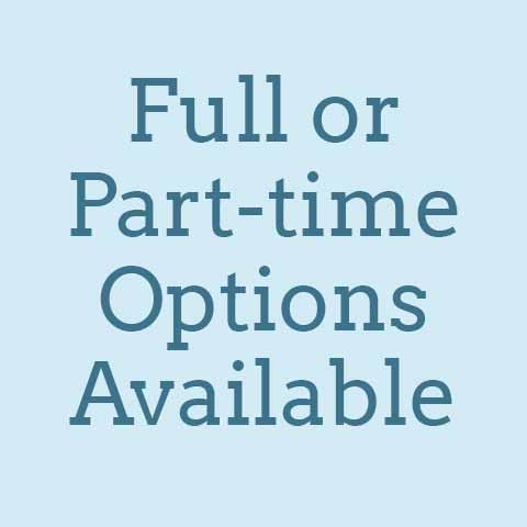 Full or part time options available