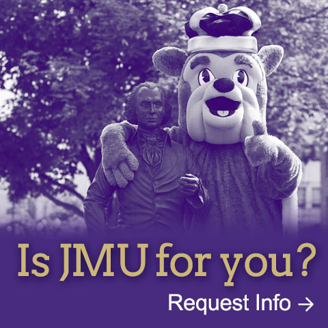 Is JMU for you? Request info