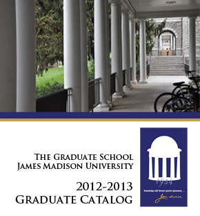 James Madison University Graduate Catalog 2012-2013
