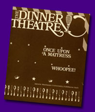 Dinner Theatre Program - Once Upon A Mattress and Whoopee